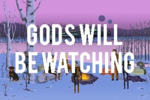 Gods Will Be Watching Cd key generator
