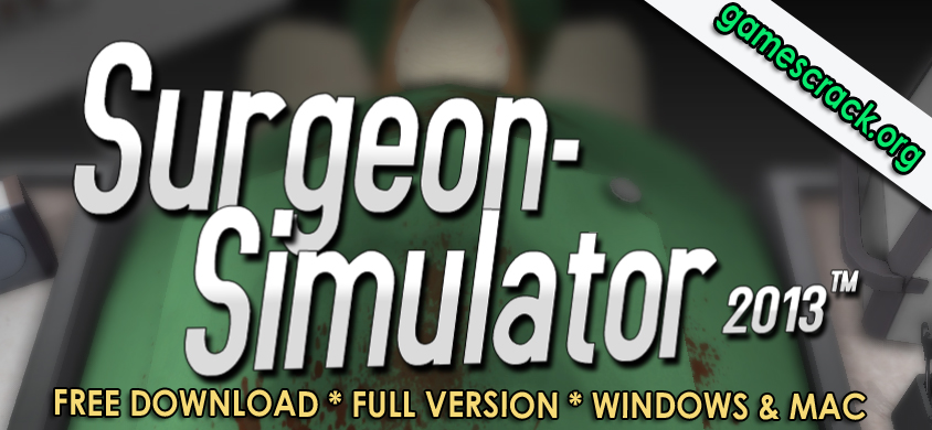 Surgeon Simulator 2013 Full